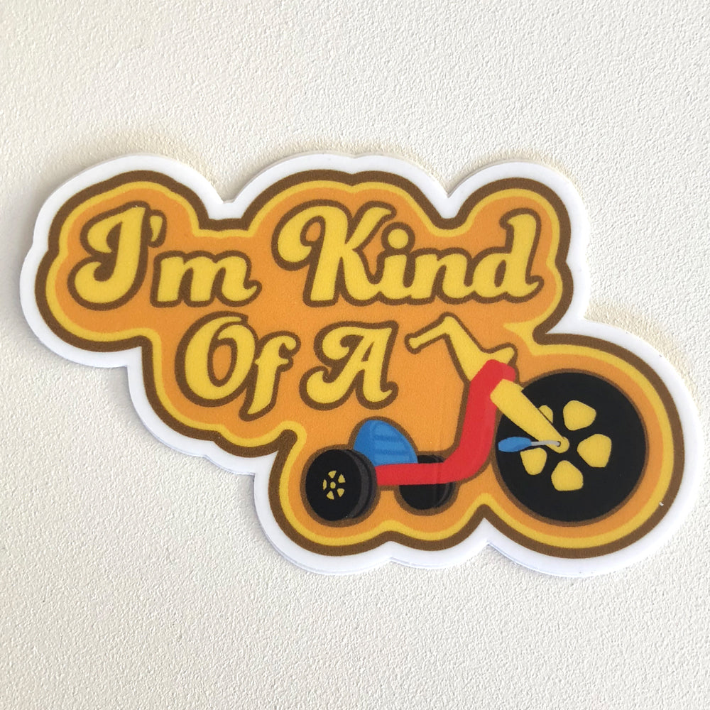 Im kind of a big wheel sticker