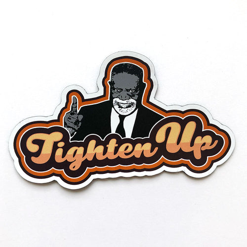 Fred Says Tighten Up Magnet