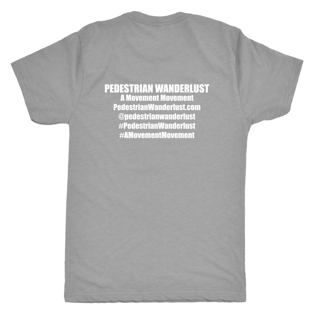Pedestrian Wanderlust Next Level Mens Triblend T-Shirt (Black or Gray)