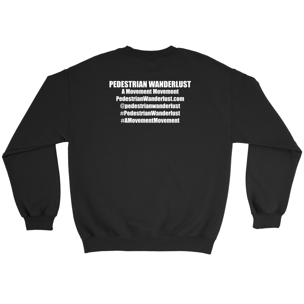 Pedestrian Wanderlust Crewneck Sweatshirt (Black or Gray)