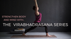 Strengthen Your Body And Mind With The Virabhadrasana Series
