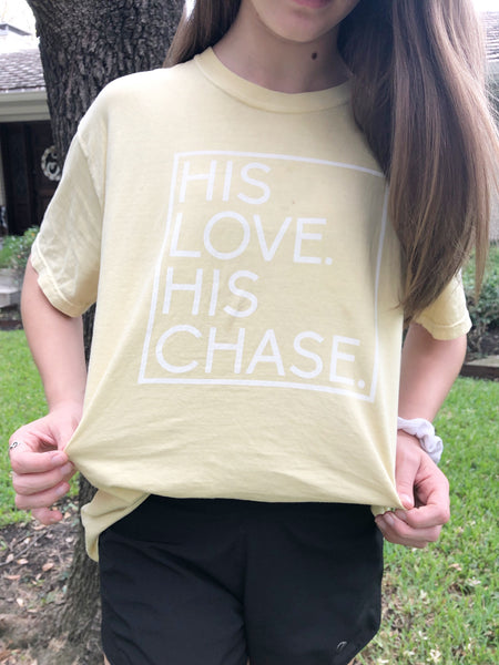 """His Love. His Chase."" Yellow Tee"