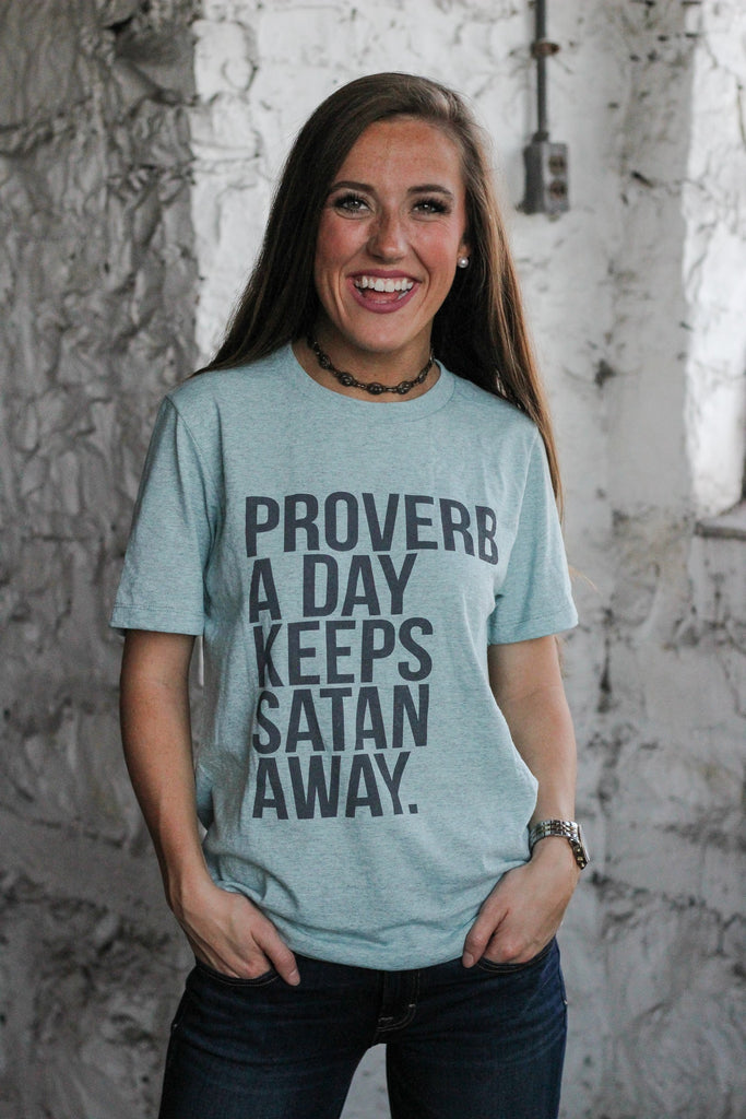 Proverb A Day T-Shirt