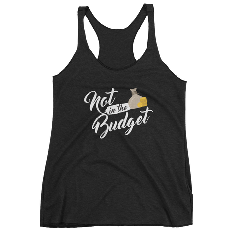 "Women's ""Not in the Budget"" tank top"