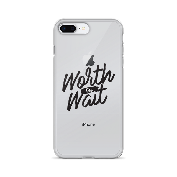 """Worth The Wait"" iPhone Case"