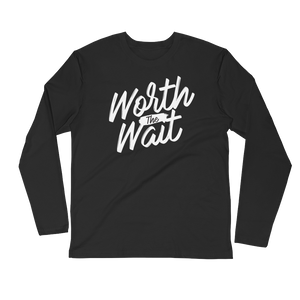 "Men's Long Sleeve ""Worth the Wait"" Fitted Crew"
