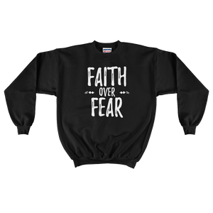 """Faith Over Fear"" Crewneck Sweatshirt"