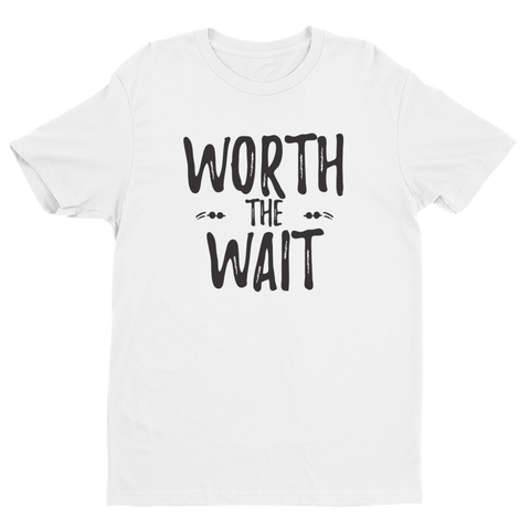 "Men's ""Worth the Wait"" t-shirt"