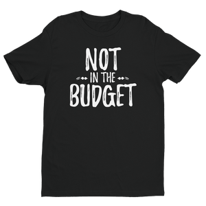 "Short sleeve ""Not in the Budget"" men's t-shirt"