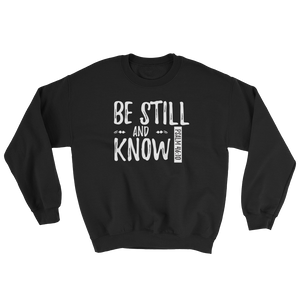 """Be Still and Know"" Sweatshirt"