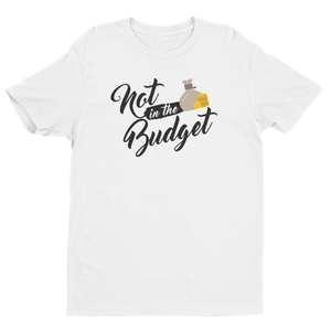 "Short sleeve men's ""Not in the Budget"" t-shirt"