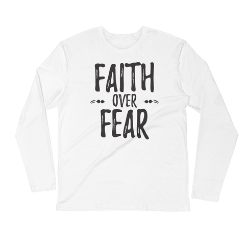 "Long Sleeve ""Faith Over Fear"" Fitted Crew"