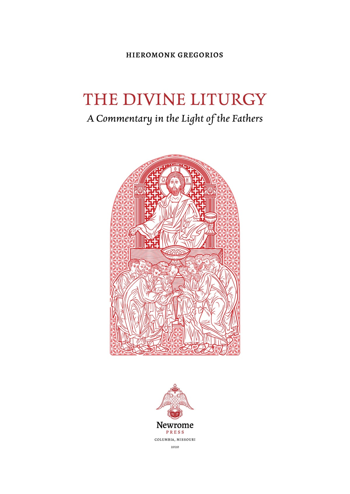 The Divine Liturgy: A Commentary in the Light of the Fathers (Hardcover)