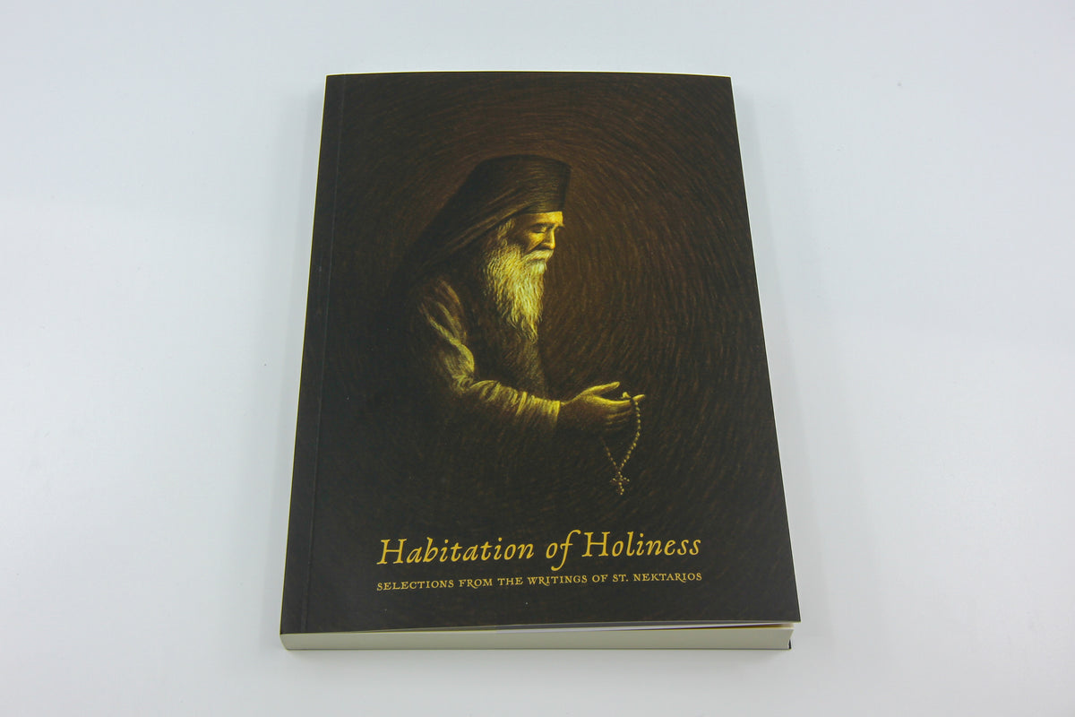 Habitation of Holiness: Selections from the Writings of St. Nektarios