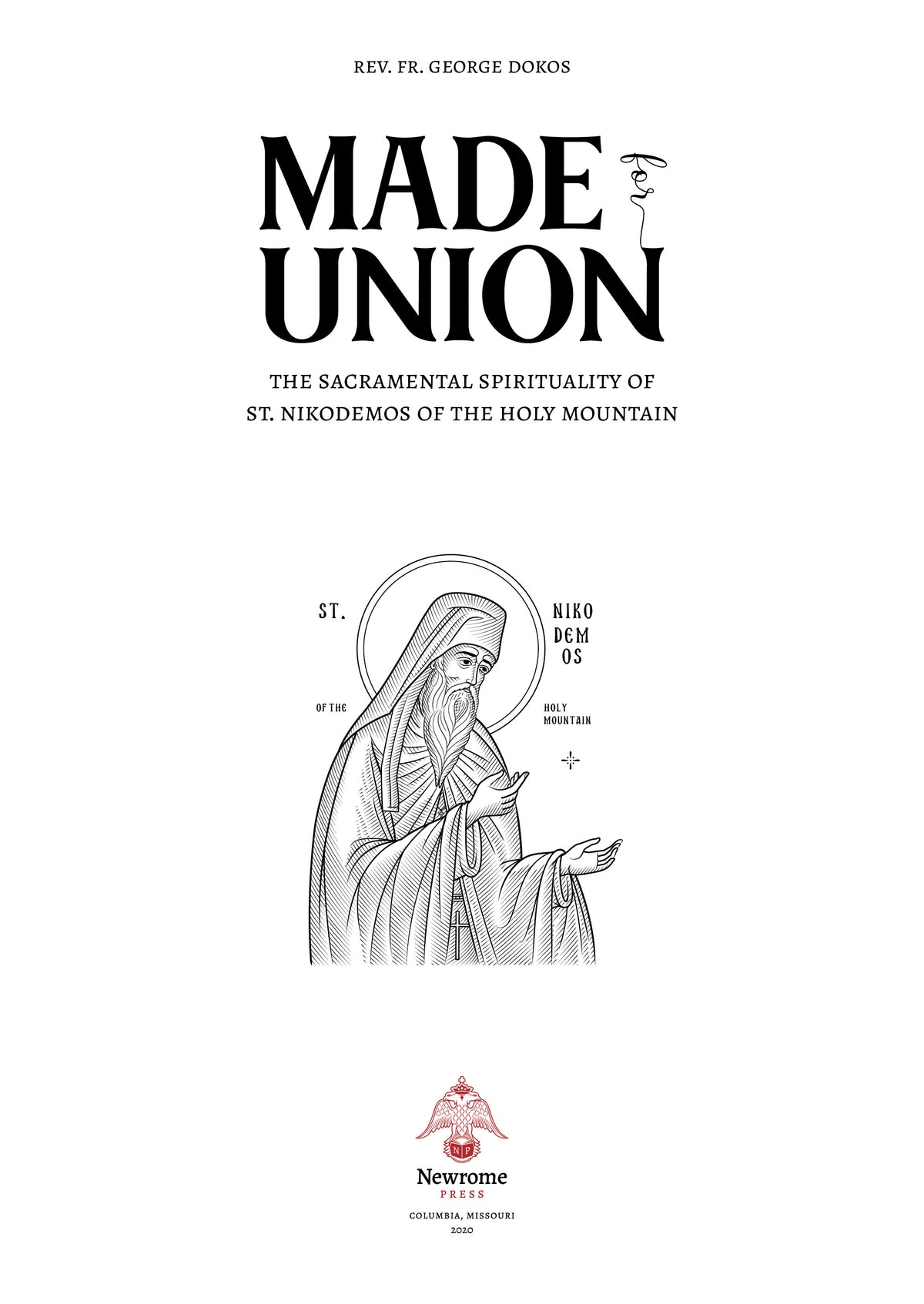 Made for Union: The Sacramental Spirituality of St. Nikodemos of the Holy Mountain