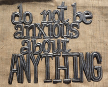 "Do not be anxious - 17.5""x19.5"""