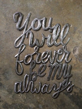 "You will forever be - 19""x16"""