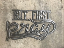 "But First Pray - 10""x17"""