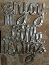 "Enjoy the little things - 20""x15"""