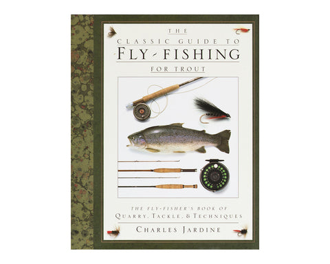 Classic Guide To Fly Fishing For Trout