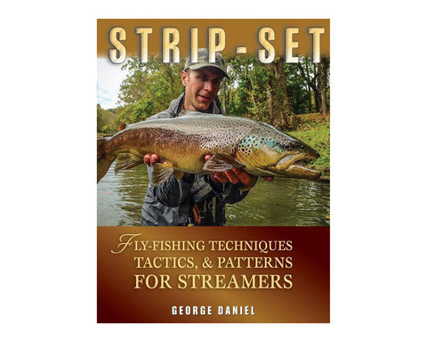 Strip-Set: Fly Fishing Techniques, Tactics & Patterns For Streamers