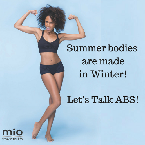 Summer Bodies are made in the Winter! Let's talk abs!