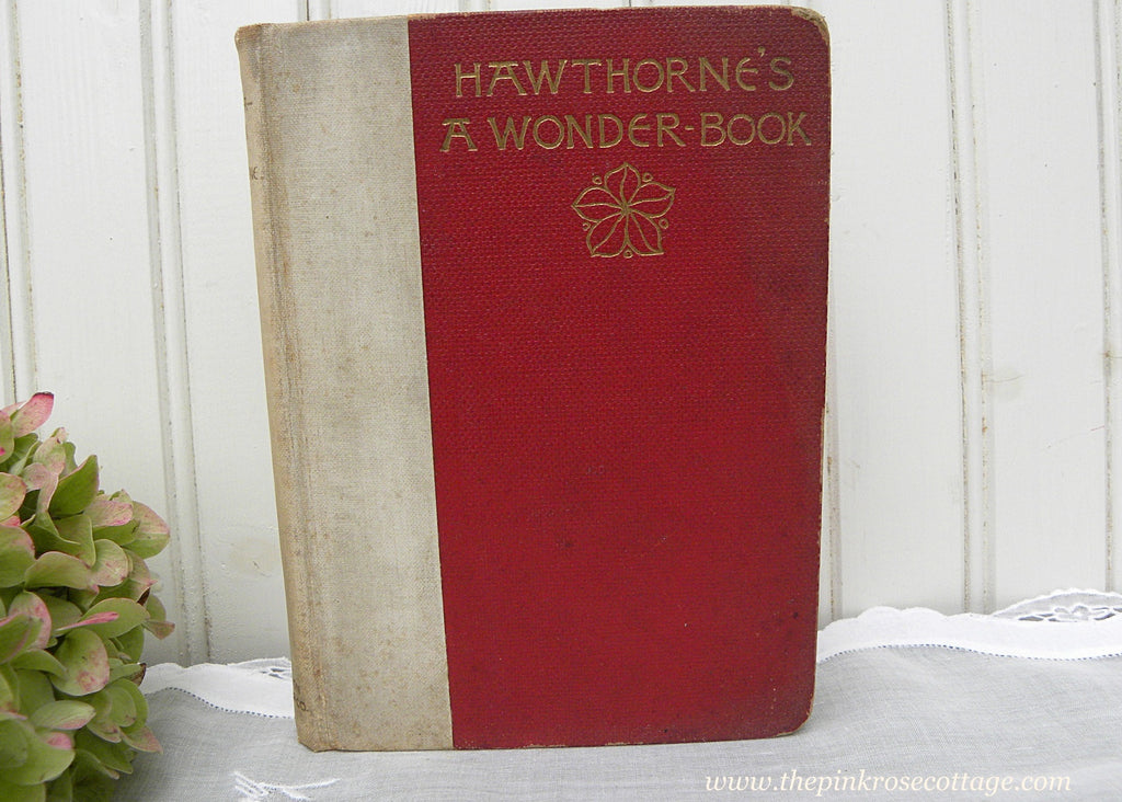 1894 Antique Hard Cover Book Hawthorne's A Wonder Book For Girls & Boys - The Pink Rose Cottage