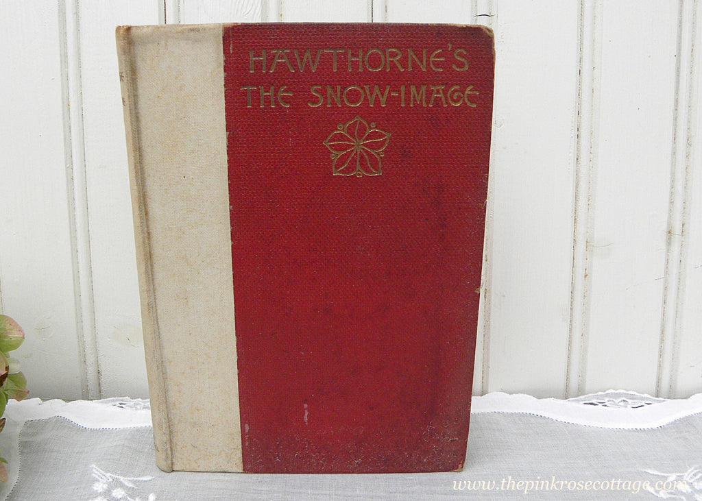 1894 Antique Hard Cover Book Hawthorne's The Snow Image - The Pink Rose Cottage