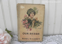 Antique Book Our Bessie by Rosa N Carey Illustrated by F Earl Christy