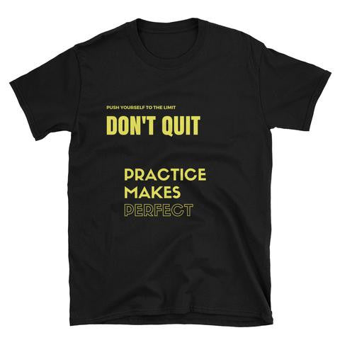 Push yourself to the limit don't quit practice makes perfect motivational t-shirt for man