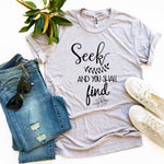 Seek And You Shall Find T-shirt  - KjSelections