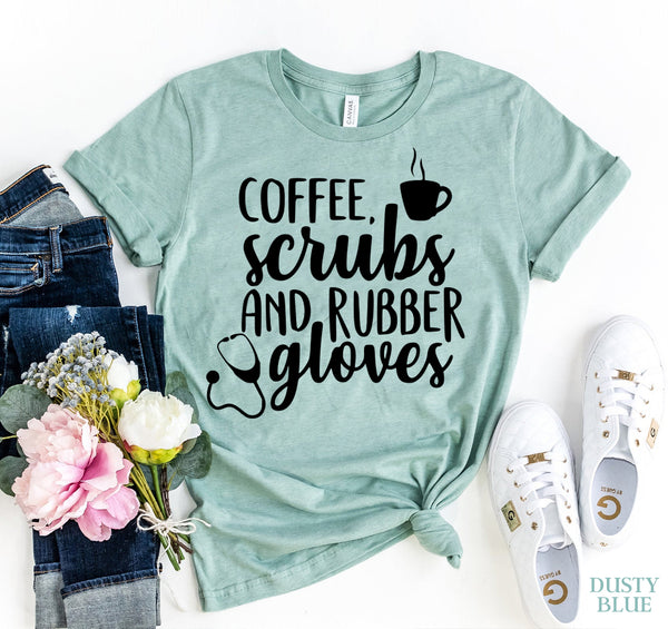 Coffee, Scrubs & Rubber Gloves T-shirt  - KjSelections