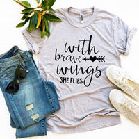 With Brave Wings She Flies T-shirt  - KjSelections