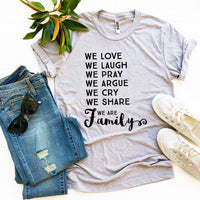 We Love We Laugh We Are Family T-shirt  - KjSelections