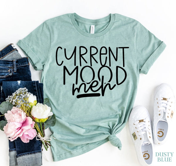 Current Mood Meh T-shirt  - KjSelections
