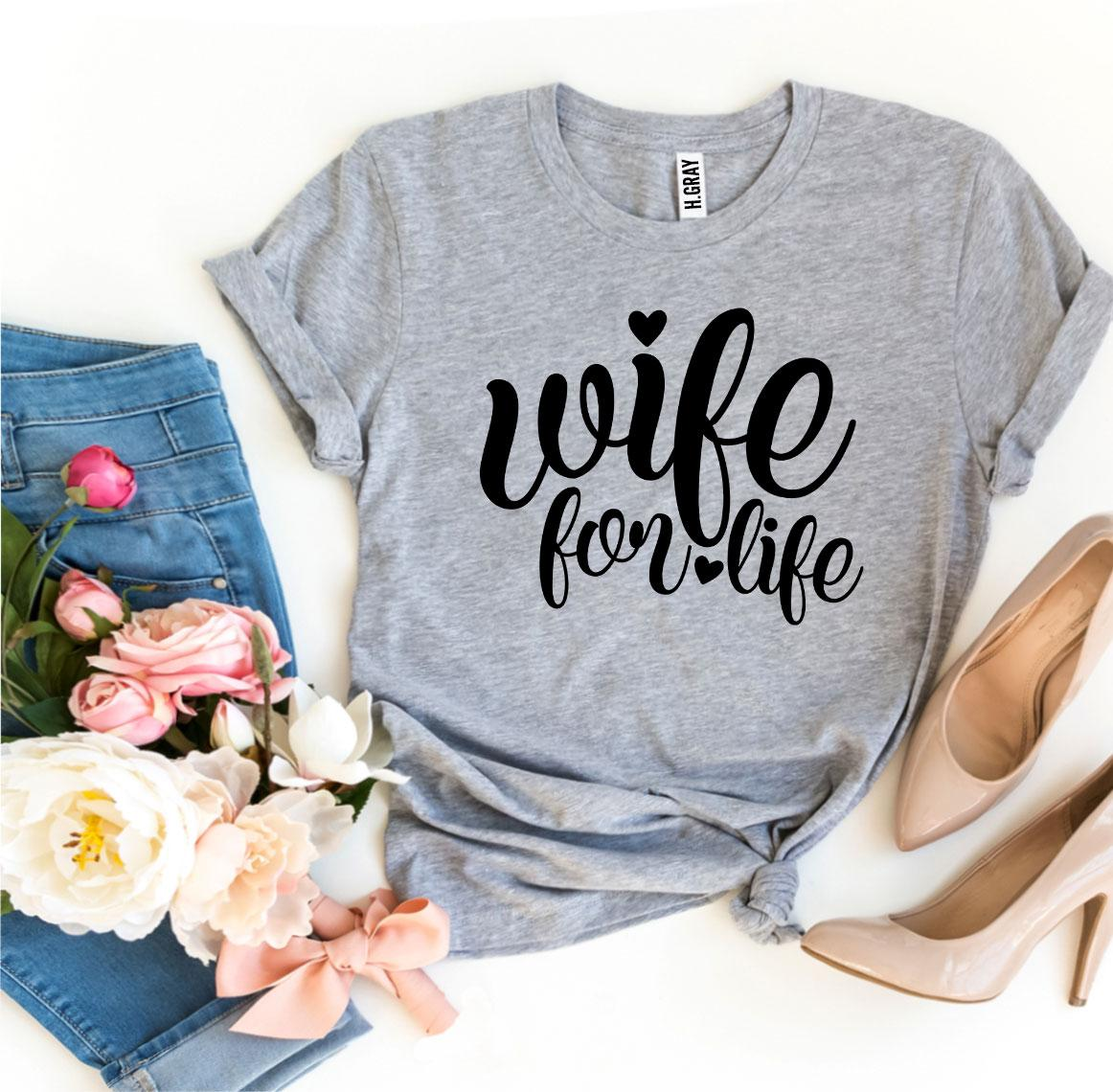 Wife For Life T-shirt  - KjSelections