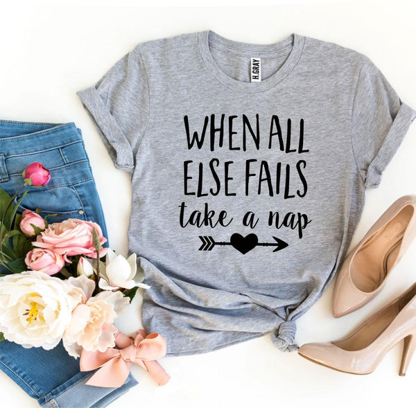 When All Else Fails Take a Nap T-shirt  - KjSelections