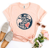 You Can Save The World T-shirt  - KjSelections