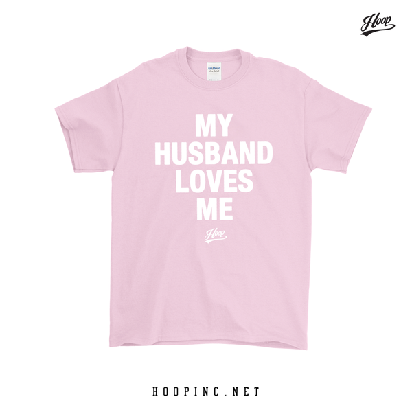 """My Husband Loves Me"" Light Pink tee"