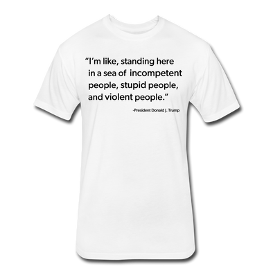Trump Quote Shirt - white
