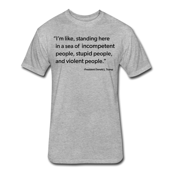 Trump Quote Shirt - heather gray