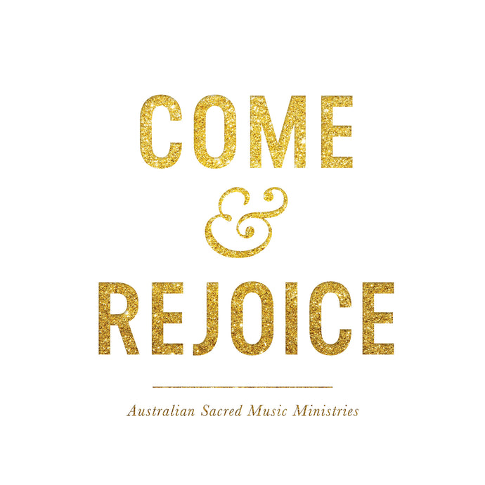 Come and Rejoice