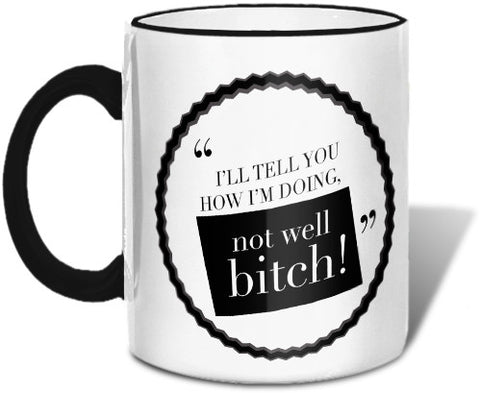 Not Well Bitch Mug Mugs at VIP Swag