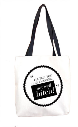 Not Well Bitch Tote Bag Tote Bags at VIP Swag