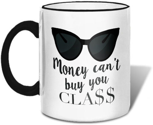 Money Can't Buy You Class Mugs at VIP Swag