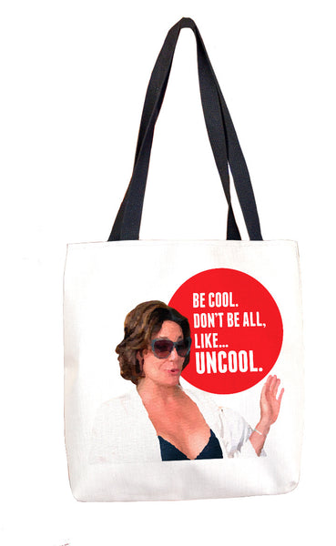Be Cool.  Don't Be All, Like...Uncool. Tote Bag Tote Bags at VIP Swag