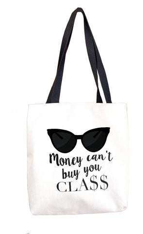 Money Can't Buy You Class Tote Bags at VIP Swag