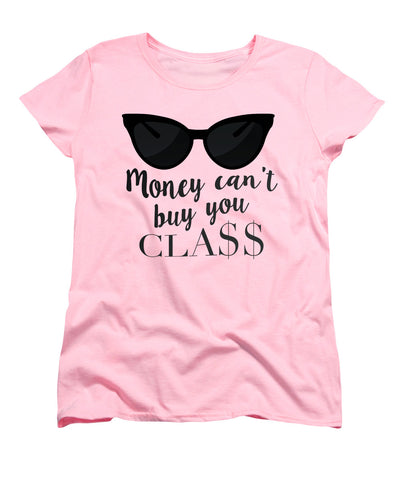 Money Can't Buy You Class (Pink) Women's T-Shirt at VIP Swag