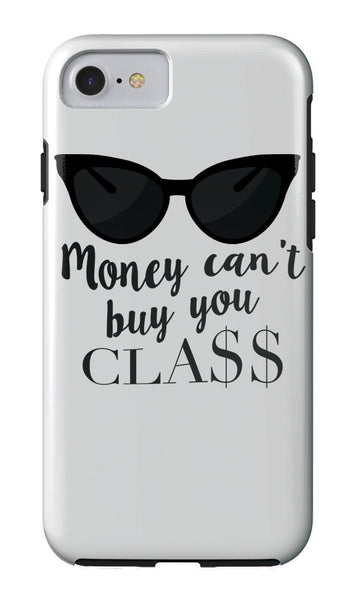 Money Can't Buy You Class iPhone Case iPhone Case at VIP Swag
