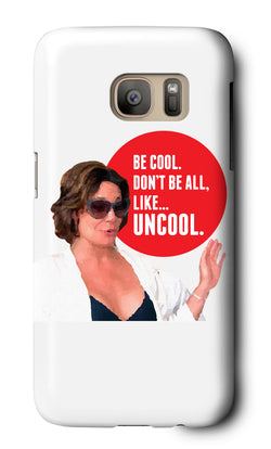 Be Cool.  Don't Be All, Like...Uncool. Galaxy Case at VIP Swag
